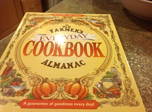 """This is the book I got the original recipe from.""""THE OLD FARMERS EVERYDAY COOKBOOK..."""