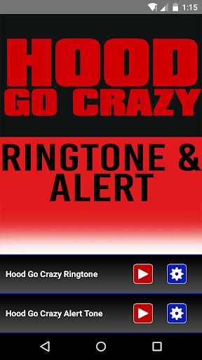 Hood Go Crazy Ringtone Alert