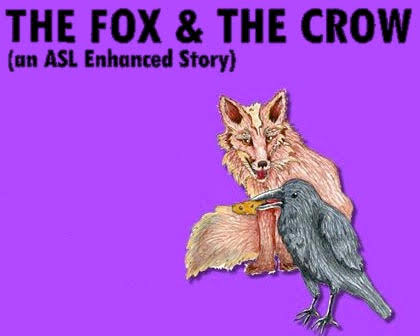 The Fox & The Crow (ASL Enhanced)