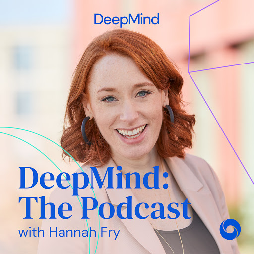DeepMind: The podcast. An eight part series about artificial intelligence, presented by Hannah Fry