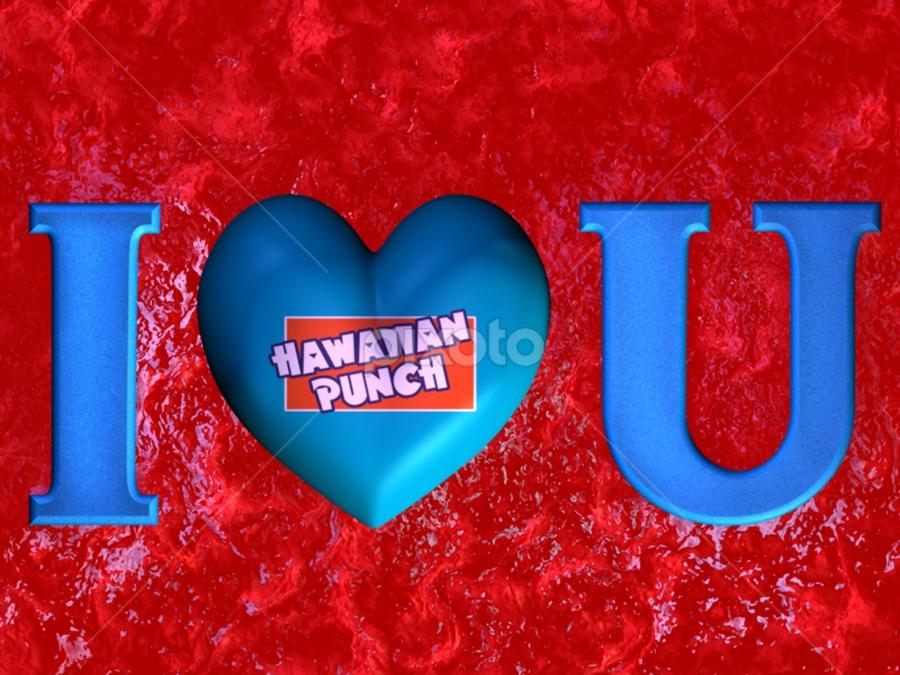 I Love You Hawaiian Punch   Words   Typography !!!   Pixoto