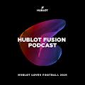 Hublot Loves Football 2021