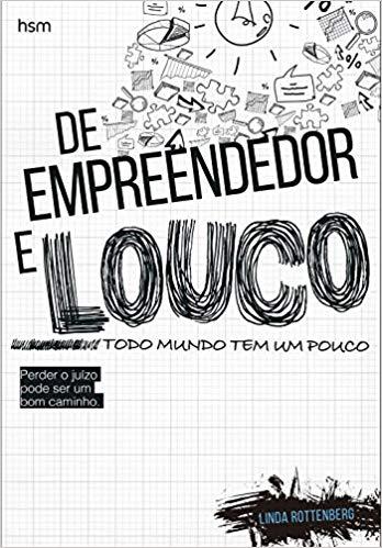 """Livro """"De Empreendedor e Louco Todo Mundo Tem um Pouco"""""""