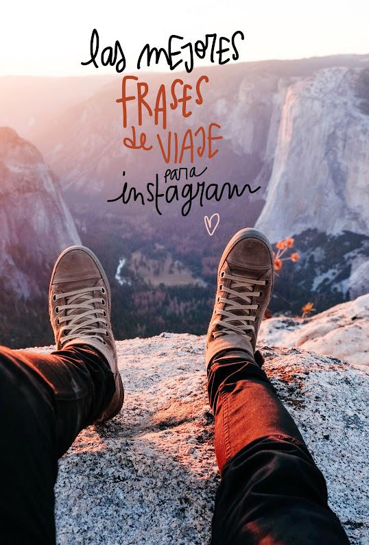 Las 100 Mejores Frases De Viaje Para Instagram O Para Lo Que Quieras Xd