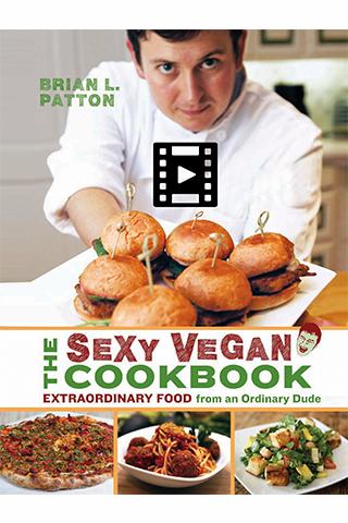 Sexy Vegan Cookbook with Video