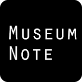 Museum Note:展覧会の情報もクーポンも思い出も