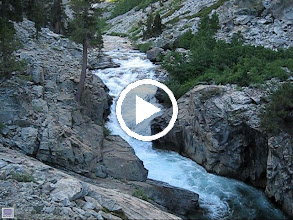 Video: video - Another look...  at the mighty S Fork San Joaquin - an awesome sight and quite amusing for several miles