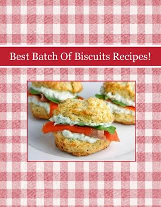 Best Batch Of Biscuits Recipes!
