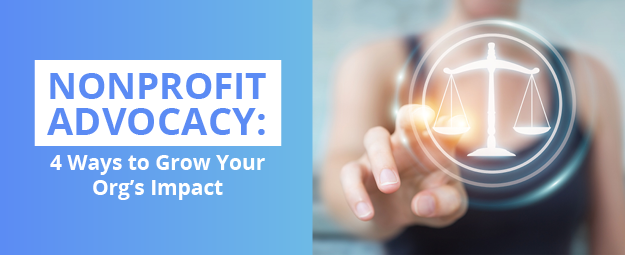 Learn four nonprofit advocacy tips to grow your organization's impact.