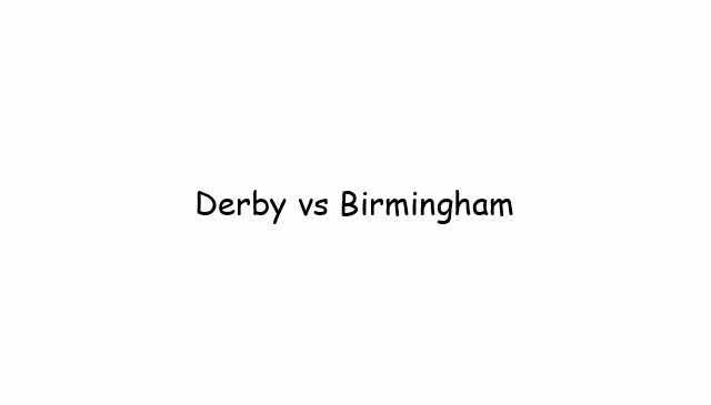 Derby vs Birmingham