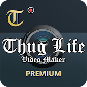 Thuglife Video Maker Premium