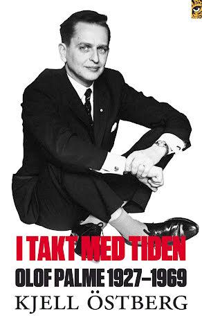 I takt med tiden - Olof Palme 1927-1969 E-bok