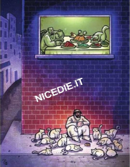 In alto nella vetrata del palazzo un ricco con la tavola imbandita e la divide con il suo gatto. In basso per strada un mendicante con un tozzo di pane e lo divide con i suoi tanti gatti
