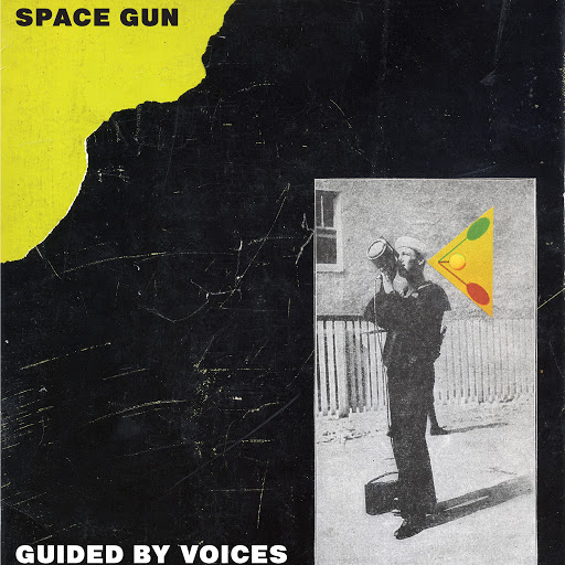 Space Gun - Guided By Voices
