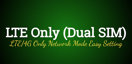 4G LTE Only Network Mode Mobile (Dual SIM) - Apps on Google Play