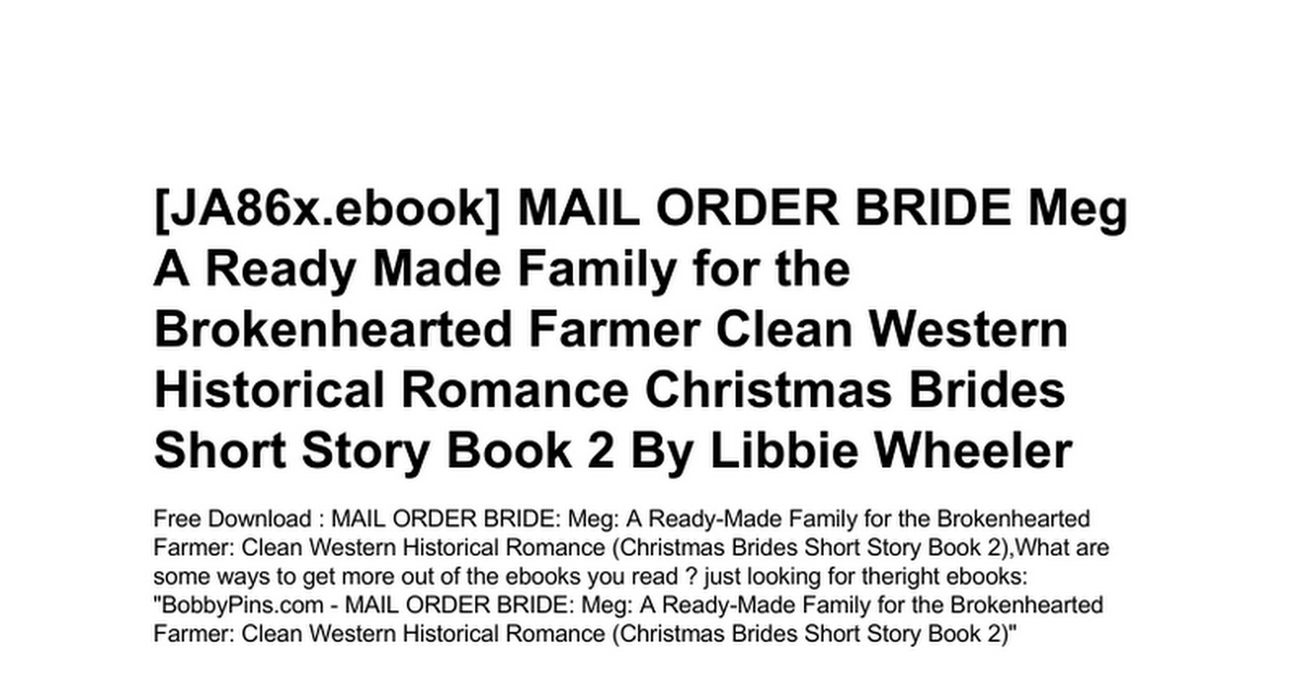 Mail Order Bride Meg A Ready Made Family For The Brokenhearted