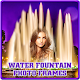 Water Fountain Photo Frames for PC-Windows 7,8,10 and Mac