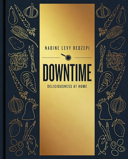 'Downtime Deliciousness at Home' by Nadine Levy Redzepi.