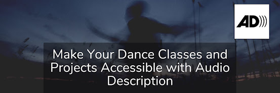 Make Your Dance Classes and Projects Accessible with Audio Description. Sat. Feb. 20th, 2021. 9:00-10:30am PST.