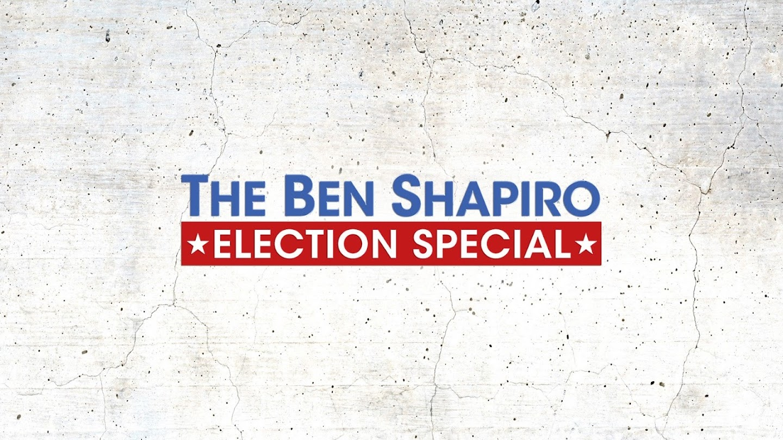 The Ben Shapiro Election Special