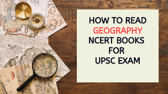 How to read Geography Ncert Books for UPSC Exam
