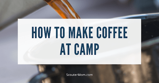 How to Make Coffee at Camp