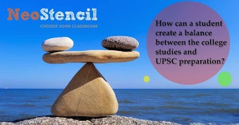 Creating a balance between the College studies and UPSC preparation 2017-Online UPSC Classes