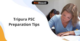 Tripura PSC Preparation Tips - How to Prepare for Tripura PSC exam 2020?