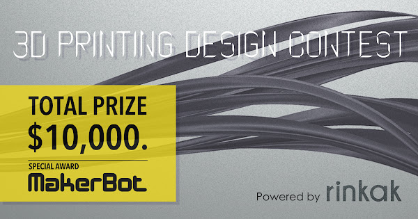 "Total prize $10,000! ""3D Printing Design Contest"" on Rinkak"