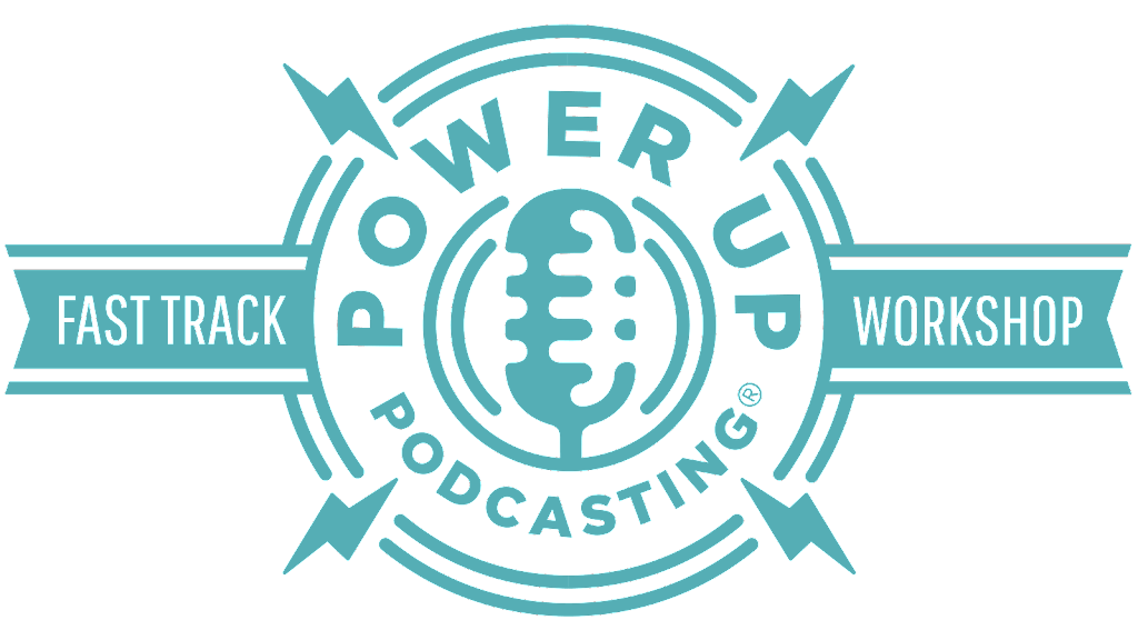 Power-Up Podcasting Fast Track Workshop