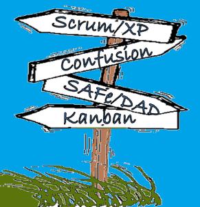 Scrum, XP, Confusion, SAFe, DAD, Kanban methodology