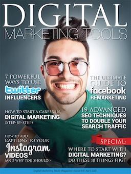 April 2021 Digital Marketing Tools, Digital Marketing, Digital Marketing Tools magazine, Digital Marketing Tools PDF, DigitalMarketingTools.com, Digital Marketing Agency