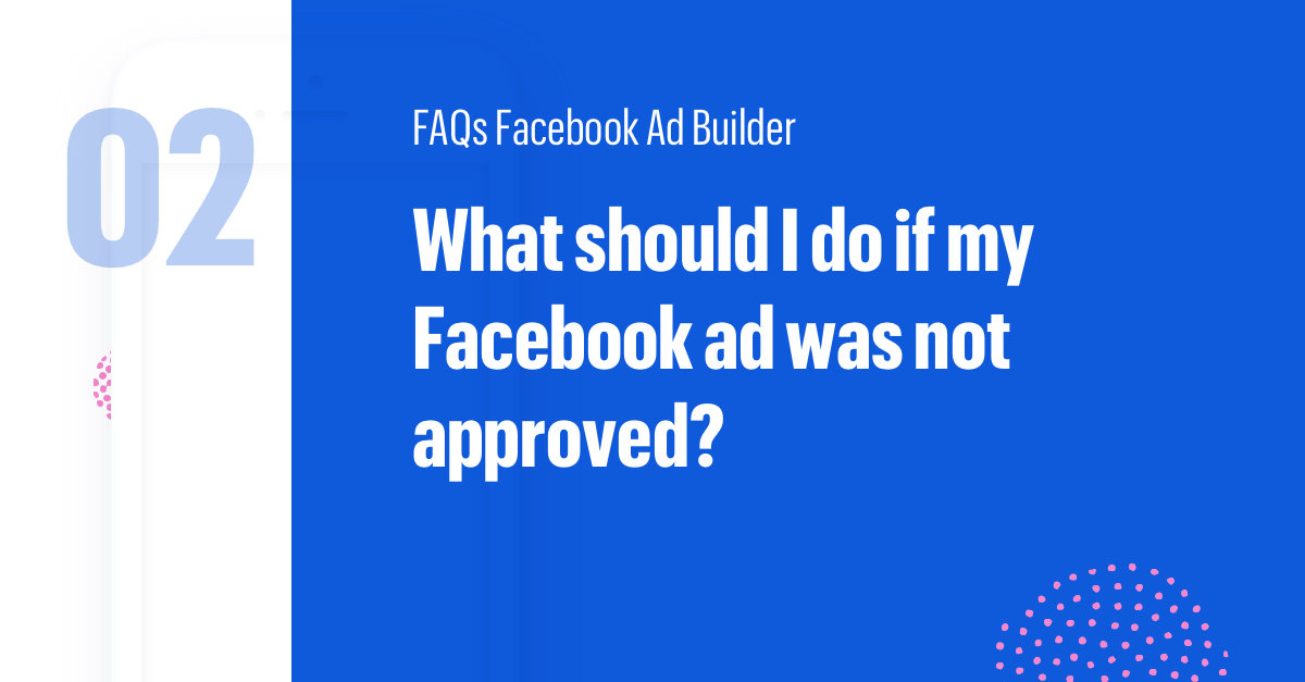 Facebook Ad FAQs Facebook Ad not approved Leadpages