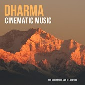 Dharma: Cinematic Music For Meditation And Relaxation
