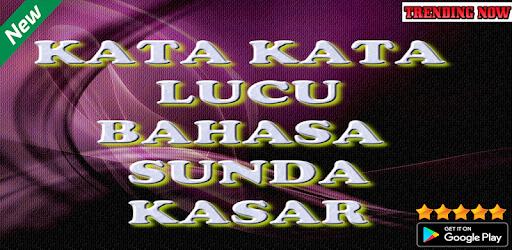 Kata Kata Lucu Bahasa Sunda Kasar 4 0 4 Apk Download For Android