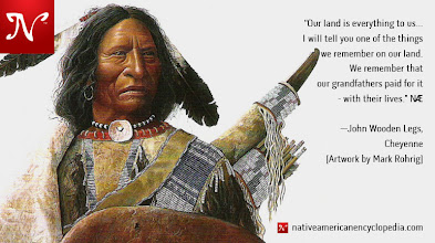 Photo: Our land is everything to us... I will tell you one of the things we remember on our land. We remember that our grandfathers paid for it - with their lives. —John Wooden Legs, Cheyenne [Artwork by Mark Rohrig]