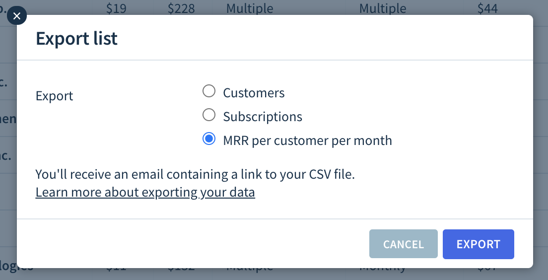 "Export a list of ""MRR per customer per month"" from the Customers screen in the ChartMogul app."