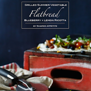 Grilled Summer Vegetable Flatbread with Blueberry, Bacon, and Lemon Ricotta