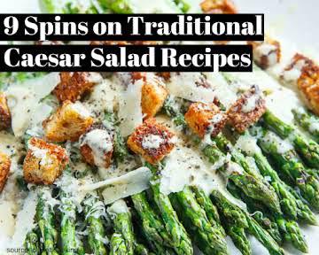9 Spins on Traditional Caesar Salad Recipes