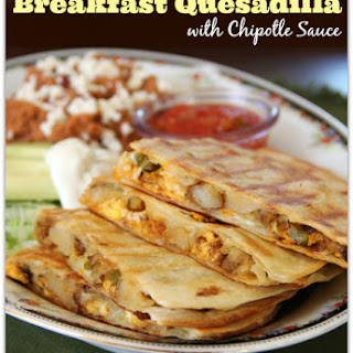 Chorizo, Egg and Potato Breakfast Quesadilla with Chipotle Sauce