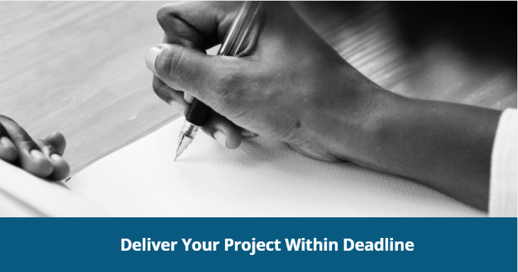 Deliver your project within deadline