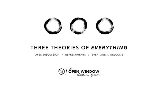 Three Theories of Everything : Open Window Institute