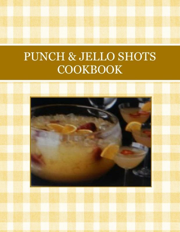 PUNCH & JELLO SHOTS COOKBOOK
