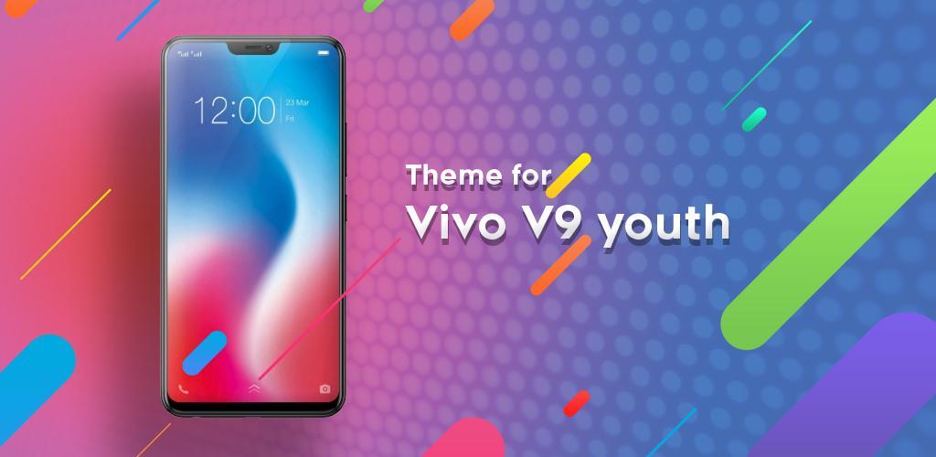 Theme for Vivo V9 youth 1 0 2 Apk Download - tm vivo v9 youth y71 v9