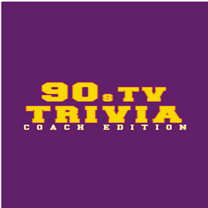 90s TV Trivia Coach Edition