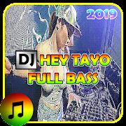 Dj Hey Tayo Full Bass 2019