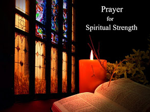 Photo: Prayer for Spiritual Strength. Ephesians 3:14-21 ESV.  Praying Scripture  Pray With Me: Developing A Culture Of Prayer...  A Prayer that We Might Enter into a Full Understanding of God's Power and Love ~ ''For this reason I bow my knees before the Father,...''  https://sites.google.com/site/theinspirational/praying-scripture-a-prayer-for-the-faith-to-forgive-genesis-50-19b-21a/null/a-prayer-for-your-family-and-the-fathers-of-our-nation-and-these-words-that-i-command-you-today/a-prayer-to-meditate-in-the-scriptures-this-book-of-the-law-shall-not-depart-from-your-mouth/a-prayer-to-put-away-sinful-practices-now-therefore-fear-the-lord-and-serve-him-in-sincerity-and-in-faithfulness/a-prayer-for-an-unsaved-friend-or-a-professing-christian-lacking-the-fruit-of-salvation-romans-9-1-3-10-1-2/a-prayer-to-worship-god-more-fervently-oh-the-depth-of-the-riches-and-wisdom-and-knowledge-of-god/a-prayer-that-we-might-benefit-from-personality-conflicts-let-love-be-genuine-abhor-what-is-evil/a-prayer-to-be-separate-from-the-fleshly-sins-of-the-world-beside-this-you-know-the-time/a-prayer-that-our-enemies-be-brought-to-justice-my-heart-exults-in-the-lord-my-strength-is-exalted-in-the-lord/a-plea-for-faithfulness-in-prayer-moreover-as-for-me-far-be-it-from-me-that-i-should-sin-against-the-lord/a-prayer-for-purity-of-motive-do-not-look-at-his-appearance-or-the-height-of-his-stature/a-prayer-that-gives-god-praise-the-lord-is-my-rock-and-my-fortress-and-my-deliverer-my-god/a-prayer-that-we-might-cease-struggling-and-simply-let-god-be-god-if-i-find-favor-in-the-eyes-of-the-lord/a-prayer-that-we-might-believe-that-all-we-need-is-in-christ-he-god-is-your-source-of-life-in-christ-jesus/a-prayer-that-we-might-not-be-ashamed-at-the-judgment-seat-of-christ-each-one-s-work-will-become-manifest/a-prayer-for/a-prayer-for-those-who-are-about-to-lose-heart-and-fall-into-the-lure-of-sin-god-is-faithful/null/null/a-prayer-that-our-hearts-might-be-open-to-hear-the-word-of-the-lord-for-ezra-had-set-his-heart-to-study/null/a-prayer-that-we-might-see-the-importance-of-our-place-in-god-s-plans-who-knows-whether-you-have-not-come-to-the-kingdom-for-such-a-time-as-this/null/a-prayer-for-spiritual-enlightenment-to-understand-the-wonder-of-our-riches-in-christ-of-his-power-toward-us-who-believe/null  LATEST; https://sites.google.com/site/theinspirational1/
