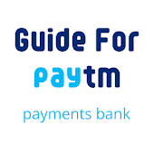 Guide For Paytm Payments Bank