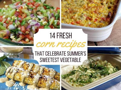 14 Fresh Corn Recipes That Celebrate Summer's Sweetest Vegetable