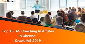 Top 10 IAS Coaching Institutes in Chennai - Crack IAS 2019